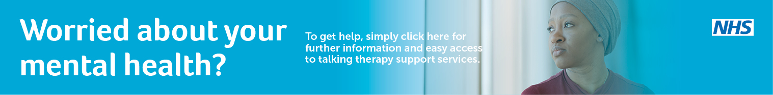 Worried about your mental health? Click here for further information